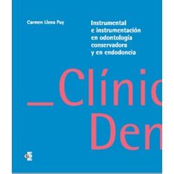 Instrumental e instrumentación en odontología conservadora y endodoncia - Carmen Llena Puy